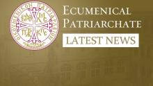 ecumenical patriarchate latest news